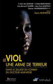 Le viol, une arme de terreur: Dans le sillage du combat du docteur Mukwege