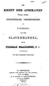 """""""De kreet der Afrikanen tegen hunne Europeesche verdrukkers"""", of Tafereel van den slavenhandel"""