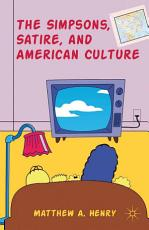 The Simpsons  Satire  and American Culture PDF