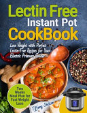 Lectin Free Cookbook Instant Pot