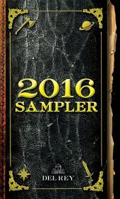 2016 Del Rey Sampler: Excerpts from Upcoming and Current Titles