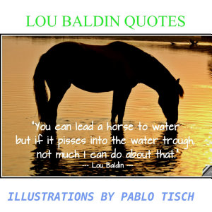 LOU BALDIN QUOTES ILLUSTRATIONS BY PABLO TISCH