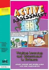 Active Assessment for Science: Thinking, Learning and Assessment in Science