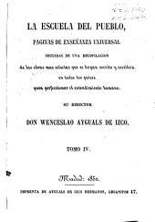 La Escuela del pueblo: páginas de enseñanza universal, seguidas de una recopilación de las obras mas selectas... para perfeccionar el entendimiento humano, Volumen 4