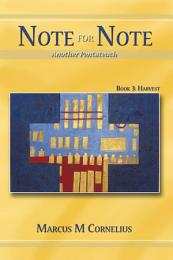 Note for Note (Another Pentateuch) Book 3: Harvest