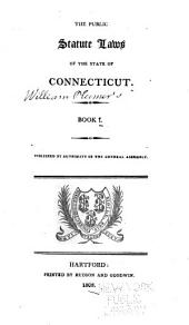 The Public Statute Laws of the State of Connecticut: Book 1