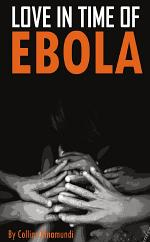 LOVE IN TIME OF EBOLA