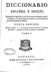 Diccionario español e ingles,: conteniente la significacion y uso de las voces ... con la acentuacion de la Real Academia de Madrid, Volume 1