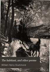The habitant, and other poems