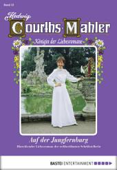 Hedwig Courths-Mahler - Folge 053: Auf der Jungfernburg