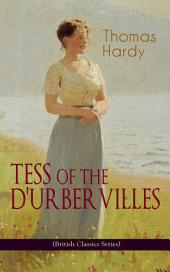 TESS OF THE D'URBERVILLES (British Classics Series): A Pure Woman Faithfully Presented (Historical Romance Novel)