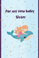 For My New Baby Sister