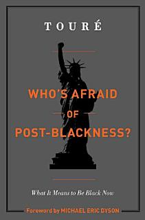 Who s Afraid of Post Blackness  Book