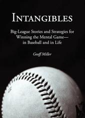 Intangibles: Big-league Stories and Strategies for Winning the Mental Game