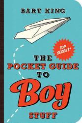 Pocket Guide To Boy Stuff Book PDF