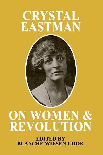 Crystal Eastman on Women and Revolution PDF