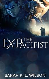 The Ex-Pacifist: an epic tale of young adult space adventure