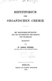 Repetitorium der organischen Chemie mit besonderer Rücksicht auf die Studirenden der Medicin und Pharmacie