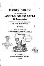 Elogio storico di monsignor Angelo Massarelli di Sanseverino vescovo di Telese e segretario del concilio di Trento scritto dal canonico Giovanni-Carlo Gentili