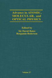 Advances in Atomic, Molecular, and Optical Physics: Volume 27