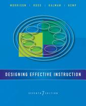 Designing Effective Instruction, 7th Edition