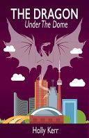The Dragon Under The Dome Book PDF