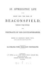 An appreciative life of     the earl of Beaconsfield  ed  by C  Brown PDF