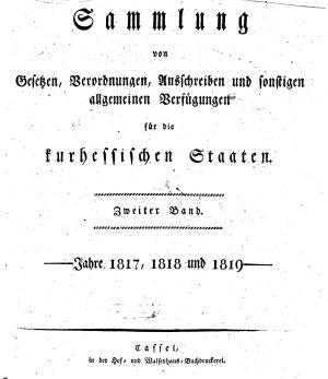 Sammlung von Gesetzen  Verordnungen  Ausschreiben und anderen allgemeinen Verf  gungen f  r Kurhessen PDF