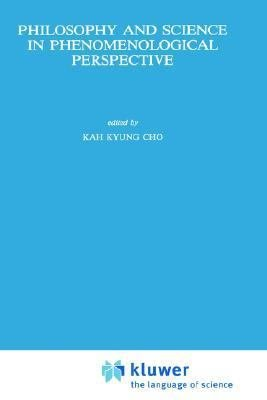 Philosophy and Science in Phenomenological Perspective