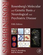 Rosenberg's Molecular and Genetic Basis of Neurological and Psychiatric Disease: Edition 5
