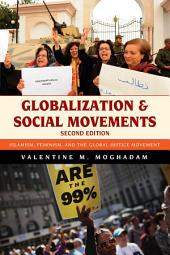 Globalization and Social Movements: Islamism, Feminism, and the Global Justice Movement, Edition 2