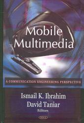 Mobile Multimedia: Communication Engineering Perspective