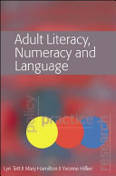 Adult Literacy, Numeracy And Language: Policy, Practice And Research