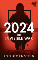2024: The Invisible War
