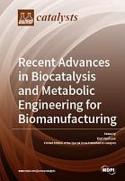 Recent Advances in Biocatalysis and Metabolic Engineering for Biomanufacturing PDF