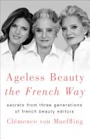 Ageless Beauty the French Way PDF