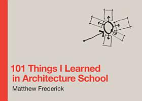 101 Things I Learned in Architecture School PDF