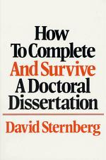 How to Complete and Survive a Doctoral Dissertation