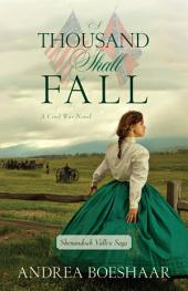 A Thousand Shall Fall: A Civil War Novel