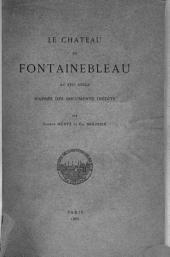 Le château de Fontainebleau au XVIIe siècle: d'après des documents inédits