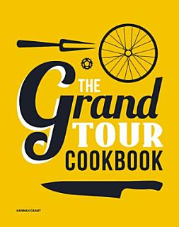 The Grand Tour Cookbook Book