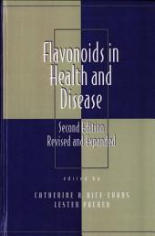 Flavonoids in Health and Disease, Second Edition: Edition 2