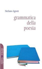 Grammatica della poesia. Cinque studi