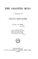 The Grafted Bud  a Memoir of A  I  Hawes PDF