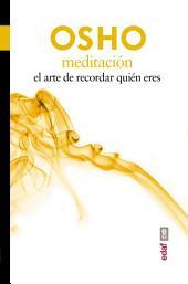 Meditación: El arte de recordar quien eres