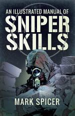 Illustrated Manual of Sniper Skills