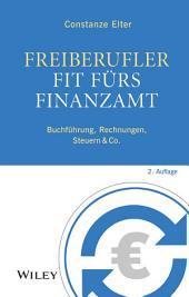 Freiberufler - Fit fürs Finanzamt: Buchführung, Rechnungen, Steuern & Co., Ausgabe 2