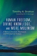 Human Freedom, Divine Knowledge, and Mere Molinism