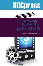El documental interactivo: Evolución, caracterización y perspectivas de desarrollo