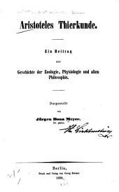 Aristoteles Thierkunde: ein Beitrag zur Geschichte der Zoologie, Physiologie und alten Philosophie
